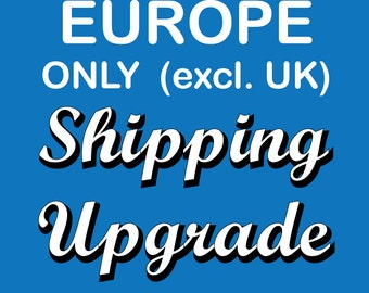 Shipping Upgrade for Europe Only. Faster Shipping. Tracked Shipping. Urgent Order. Quick Delivery.