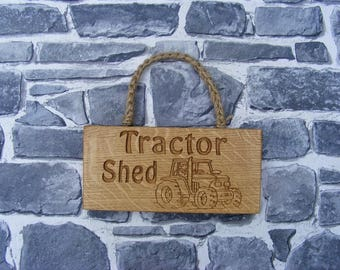 Tractor Shed  Engraved Wooden Hanging Sign/Oak Plaque/Garden Sign