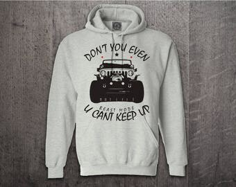 Jeep hoodie, Cars hoodies, Jeep hair hoodies, dont you even hoodie, SUV hoodies, Off Roader hoodies, Cars t shirts, Jeep t shirts, Funny tee