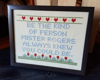 Be The Kind Of Person Mister Rogers Always Knew You Could Be Cross Stitch