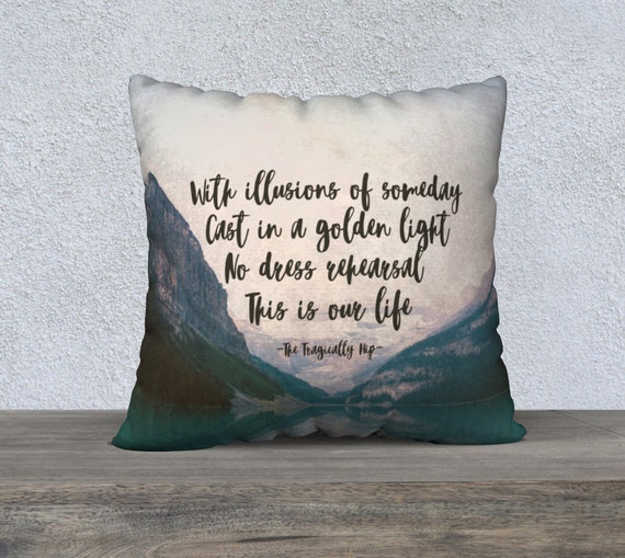The Tragically Hip, Throw Pillow Cover, Tragically Hip quote, Gord Downie, Ahead by a Century