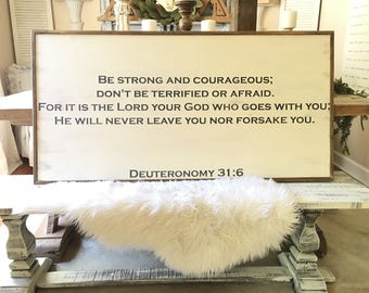 Deuteronomy 31:6 - 2x4 Hand Painted Wood Sign with Standard Frame