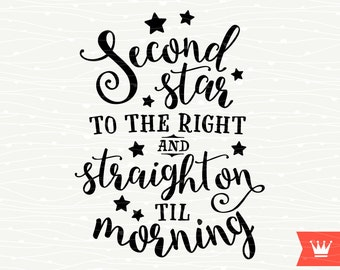 Second Star to the Right SVG Peter Pan Cutting File Child Nursery Baby Shirt Transfer for Cricut Explore, Silhouette Cameo, Cutting Machines