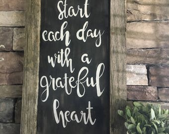"""Rustic handpainted """"Start each day with  grateful heart"""".  Old barnwood frame."""