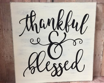 Thankful & Blessed Ivory Distressed Wood Sign, Home Decor, Gift