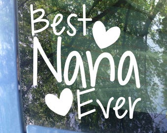 Best Nana Ever Car Decal | Mother's Day | Grandparents Day | Nana | Grandma | Grandparent | Nana Love | Grandkids | Nana Sticker | Gift