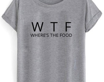 WTF 'Where's The Food' Sublimation Printed Comedy T-shirt