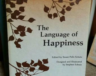 The Language of Happiness Edited by Susan Polis Schutz/1978 Blue Mountain Arts Poetry and Inspirational Quotes Paperback/Graduation Gift