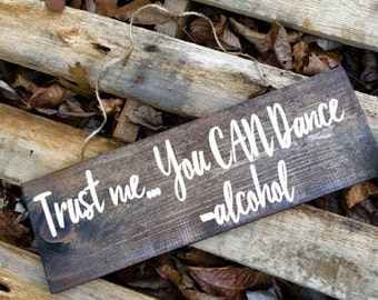 trust me you can dance wedding sign, custom wedding sign, trust me you can dance sign, wedding bar sign
