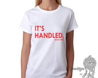 It's Handled Olivia pope printed on Women tee