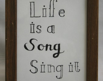 LIfe is a Song, Sing it
