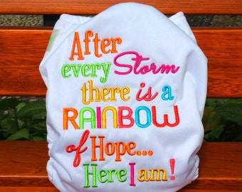 Embroidery Bum Cloth Diaper All-In-One One Size fits all baby After Every Storm There Is A Rainbow of Hope Here I am!