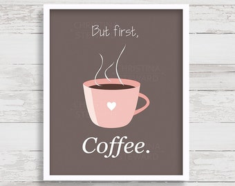 But First Coffee Print, Coffee Sign, Coffee Printable, Kitchen Art, Wall Art, Printable Art, Coffee Home Decor, Digital Print