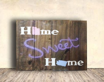 State Signs Home Sign Rustic Home Decor Home Sweet Home Decor Home