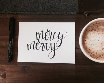 Hand Lettered Print- Mercy Mercy