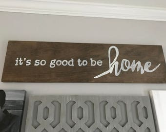 It's so good to be HOME Wall Art Sign