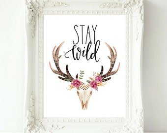 Stay Wild, Stay Wild Print, Stay Wild Wall Art, Tribal Nursery, Gift For Her, Boho Gift For Her, Tribal Print, Floral Antler Tribal Wall Art