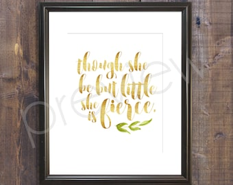 Though She Be But Little She Is Fierce - Though She Be But Little She Is Fierce Download - Instant Download - Digital Download - Wall Art