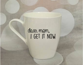 dear mom, I get it now glass; mother's day