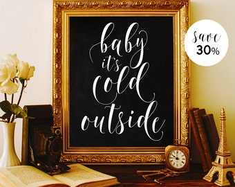 Baby its cold outside sign Chalkboard Christmas sign Winter baby shower decorations Winter signs Christmas kids Xmas decor Christmas poster