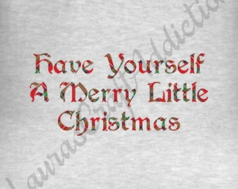 4 Have Yourself A Merry Little Christmas svg dxf pdf cut files for Cricut Silhouette, Merry Christmas svg, Christmas Shirt, Christmas svg