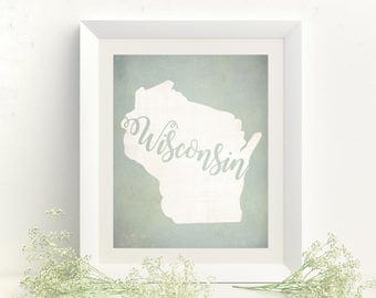 Housewarming Gift - State Art - Wisconsin Print - Wisconsin Art - Wisconsin Home - New Home Gift - Wisconsin Decor - Wisconsin Map