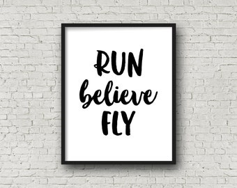 Run, Believe, Fly, Running, Motivational Quotes, Inspirational Wall Art, Marathon, Half Marathon, Fitness Motivation, Printable Art, Prints