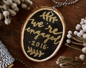 We're Engaged 2016 Ornament // Gold embossed ornament // Ready to gift!
