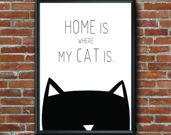 Home Is Where My Cat Is, Cats, Cat Art, Cat Print, Cat Lover, Home Decor, Wall Art, Pets, Pet Love, Home Art, Black and White