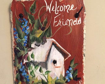 Bird House Painted Slate Welcome sign, Garden Decor,  8 X 9.5 repurposed roof slate plaque, gift for mom, mothers gift, floral painting