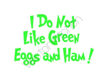 I Do Not Like Green Eggs and Ham, Cutting Template SVG EPS Silhouette Cricut Frame Printable Vector Instant Download, Dr. Seuss