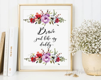 Brave Just like My Daddy Printable Art, Nursery Printable Art, Firefighter Decor print, Firefighter Gift wall art, Firefighter Baby gift