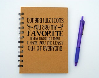 You Are My Favorite notebook/journal