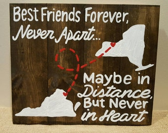 Best Friends Forever State to State never apart maybe in distance never in heart wood sign customizable