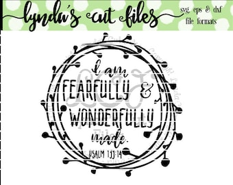 I am Fearfully and Wonderfully Made//Psalm 139:14  SVG/DXF/EPS file