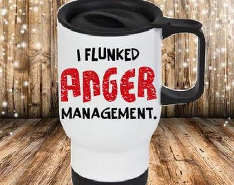 I flunked Anger Management Travel Mug
