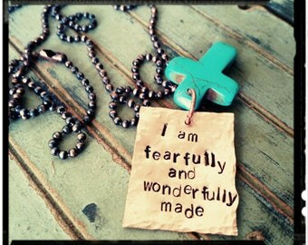 Copper Scripture Necklace - Hand Stamped 'I am Fearfully and Wonderfully Made' Psalm 139:14 - Turquoise Cross//Oxidized Copper Bead Chain