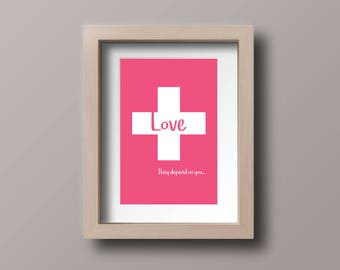 "Motivational Poster for Nurses - ""Love...They Depend on You"" - 8x10"" Downloadable Print for Nurses"