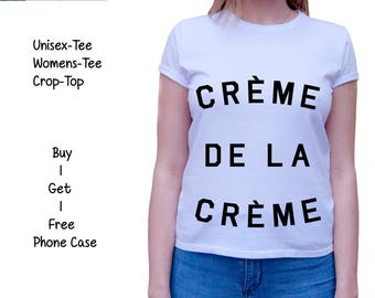 Creme de la Creme shirt ,women tee ,crop top,kawaii  tumblr shirts, blogger tshirt ,kiwii, unisex tshirt
