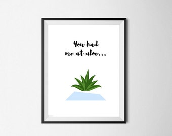 You had me at aloe... | Art Print | Plant Lover | A4 Unframed - Free Shipping within Australia
