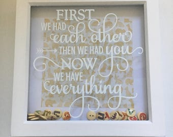 SALE- First we had each other, then we had you, now we have everything- box frame gift