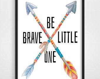 Arrow printables,Be brave little one,Arrow Nursery,Nursery Quote,Nursery Printable,Arrow poster,Nursery Decor,Kids Room Print,Nursery Art