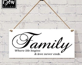 FAMILY where life begins & love never ends, family hanging sign love black and white
