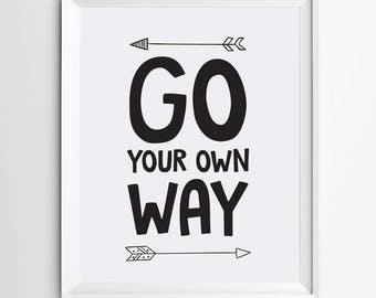 Go your own way - kids wall art - kids printable art - digital print - kids prints - black and white poster - printable quote nursery decor