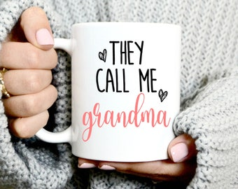 They Call Me Grandma Coffee Mug - Grandma Gift - Grandma Coffee Mug