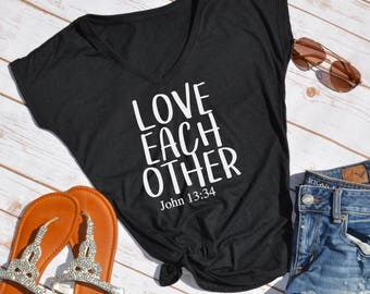 Love each other tshirt- john 13:34 shirt- bible shirt- christian shirt- christian mom shirt- bible verse shirt