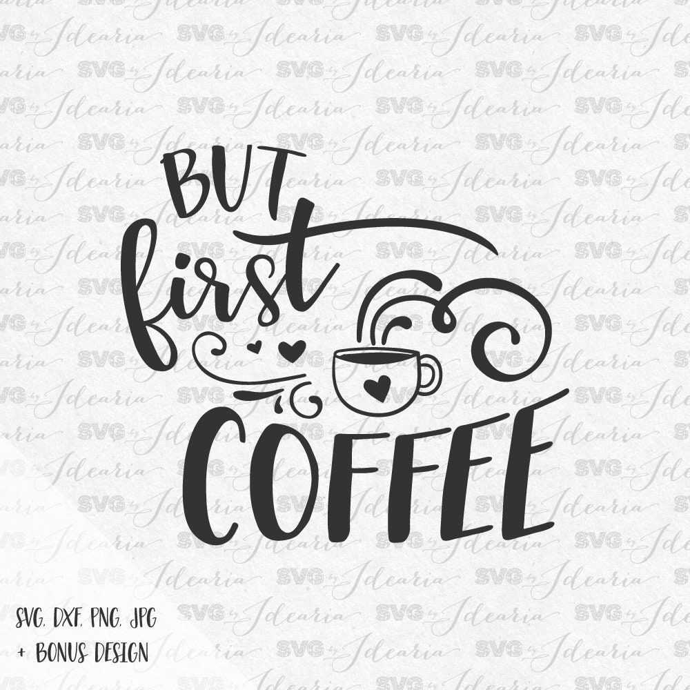 But First Coffee Svg Sayings svg quotes svg stars svg files