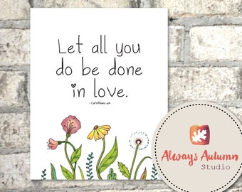 1 Corinthians 16:14 - Let all you do be done in love - Watercolor Floral Rose - Black Typography - 8X10 - Instant Download