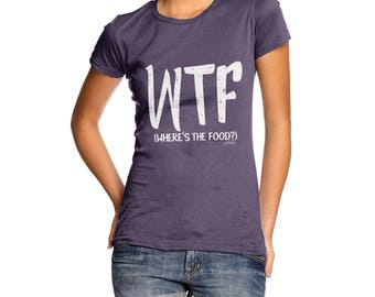 WTF Where's The Food Women's  T-Shirt