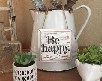 Mini Be Happy Sign, Rustic Hanging Sign, Distressed Sign, Farmhouse Sign, Mini Sign